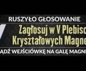 II etap głosowania w V Plebiscycie Kryształowych Magnesów!