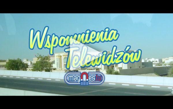 Wspomnienia Telewidzów – Dubaj (Prod. Magnes.TV)