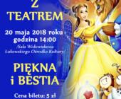 """""""Piękna i Bestia"""" – Niedziela z Teatrem w Łukowskim Ośrodku Kultury"""