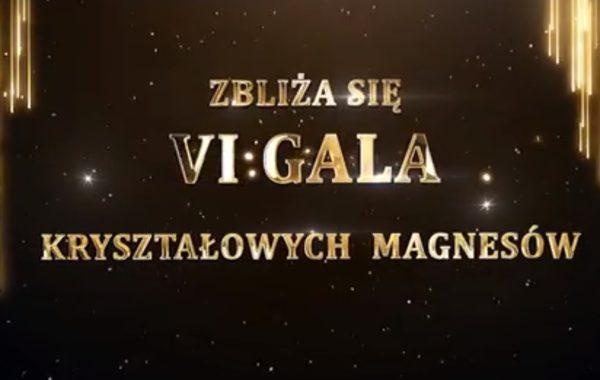 VI Gala Kryształowych Magnesów – nominuj swoich faworytów
