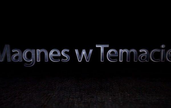 Magnes w Temacie #8