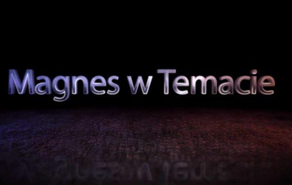 Magnes w Temacie #14