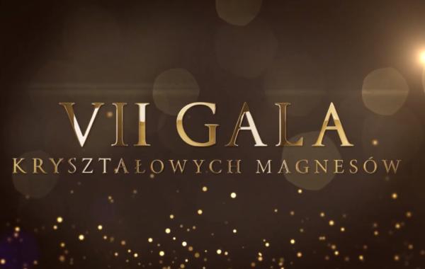 VII Gala Kryształowych Magnesów
